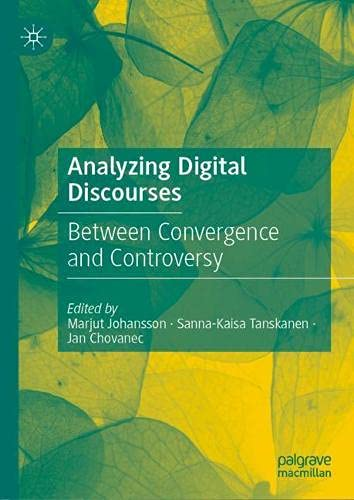 Analyzing Digital Discourses: Between Convergence and Controversy