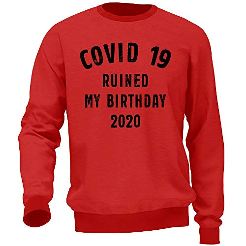 Hoplix Felpa Unisex Covid 19 Ruined My Birthday 2020 Sweatshirt