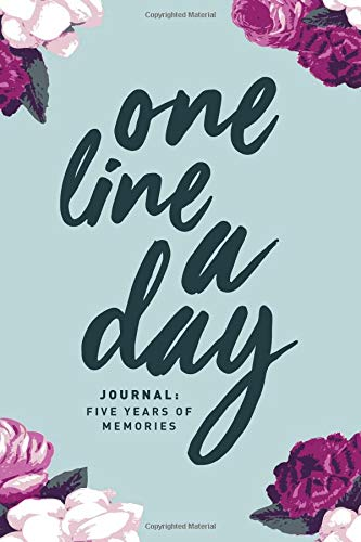One Line A Day Journal: Five Years of Memories, 6x9 Diary, Dated and Lined Book, Floral
