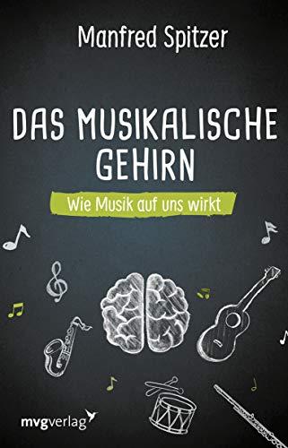 Das musikalische Gehirn: Wie Musik auf uns wirkt