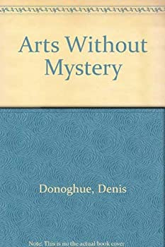 The Arts Without Mystery (Reith lectures) 0316189812 Book Cover