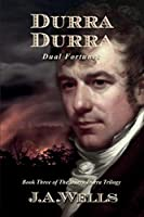 Durra Durra: Dual Fortunes (The Durra Durra Trilogy)