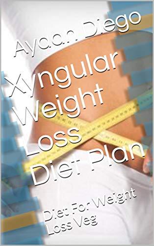 Xyngular Weight Loss Diet Plan: Diet For Weight Loss Veg