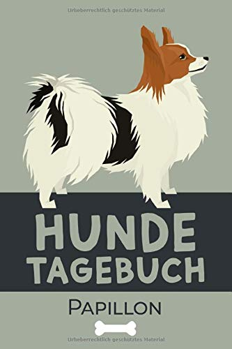 Hundetagebuch Papillon: Das Buch für deinen Hund, zum Eintragen und ausfüllen. Eintragebuch für Hundebesitzer Geschenkidee