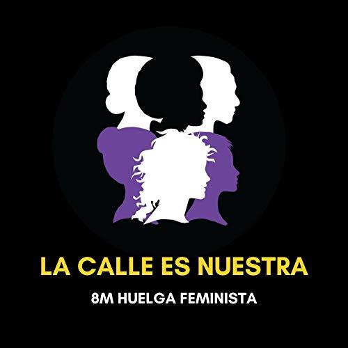 La Calle Es Nuestra (feat. La Otra, La Mare, Eva Sierra, María Ruiz, Jhana Beat, & Piltra)