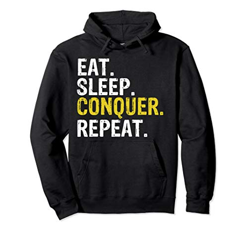 Eat Sleep Conquer Repeat Motivational Gift Pullover Hoodie