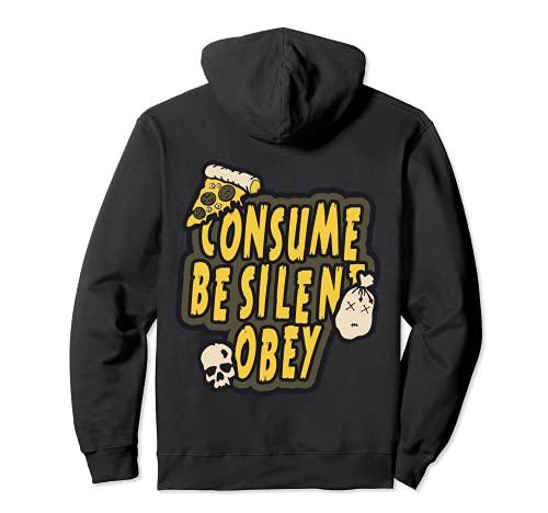 Consume Be Silent Obey Punk Rocker Band Emo Anarchy Weirdo Sudadera con Capucha