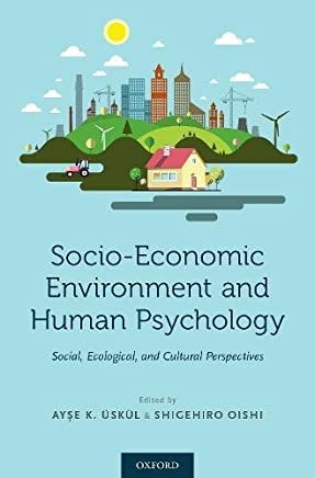 Socio-Economic Environment and Human Psychology: Social, Ecological, and Cultural Perspectives