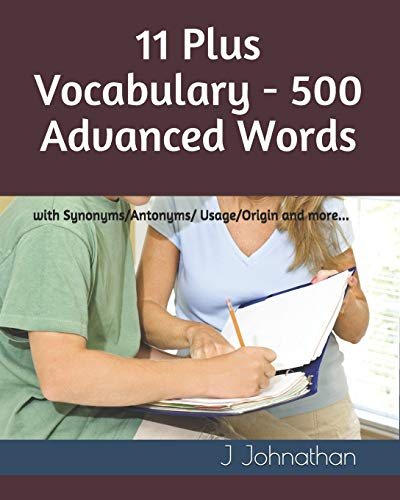 11 Plus Vocabulary - 500 Advanced words: with...