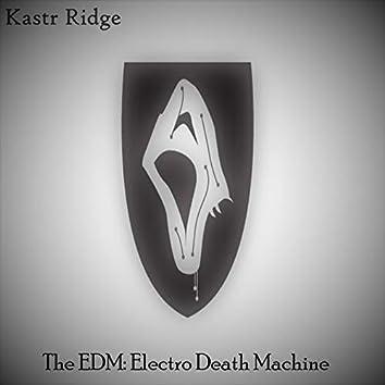 The Edm: Electro Death Machine