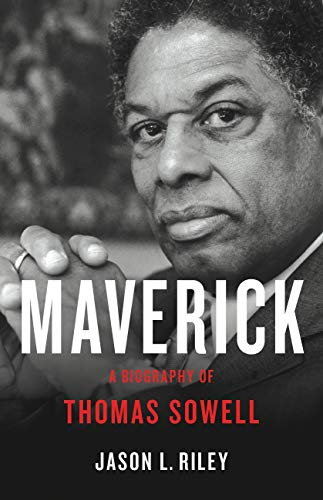 Maverick: A Biography of Thomas Sowell