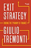 Exit Strategy: Ending the Tyranny of Finance (English Edition)
