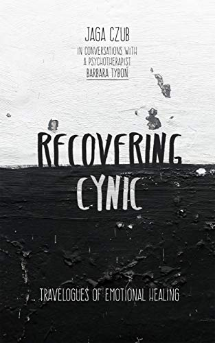 Recovering cynic: Travelogues of emotional healing (English Edition)