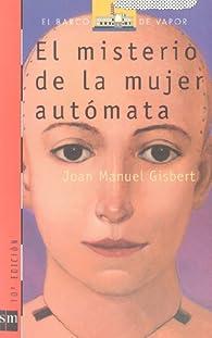El misterio de la mujer autómata par Joan Manuel Gisbert