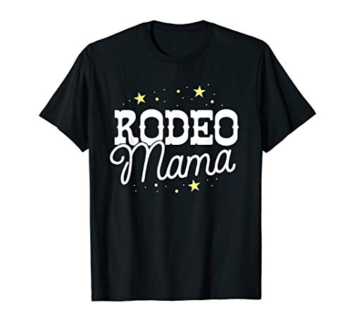 Rodeo Mama Country Mom Cowgirl Horse Riding South Texas T-Shirt