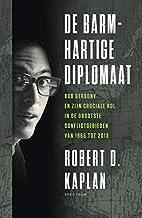 De barmhartige diplomaat: Bob Gersony en zin cruciale rol in de grootste conflictgebieden van 1966 tot 2013