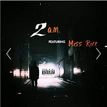 2am (feat. Miss Rice)