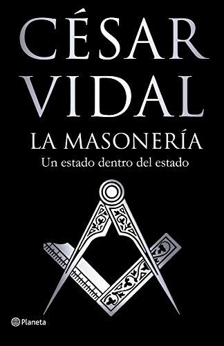 La masonería: Un Estado dentro del Estado ((Fuera de colección))