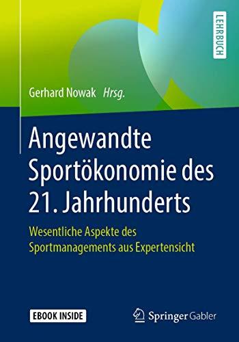 Angewandte Sportökonomie des 21. Jahrhunderts: Wesentliche Aspekte des Sportmanagements aus Expertensicht