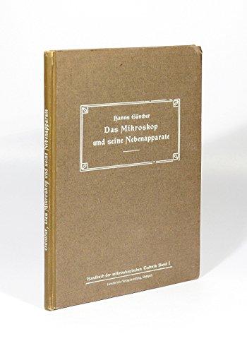 Das Mikroskop und seine Nebenapparate. Entwicklung, Bau und Handhabung. (= Handbuch der mikroskopischen Technik, Teil 1).