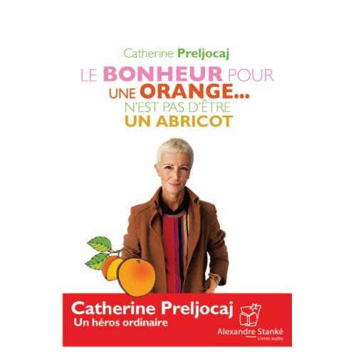 Couverture de Le bonheur pour une orange... n'est pas d'être un abricot