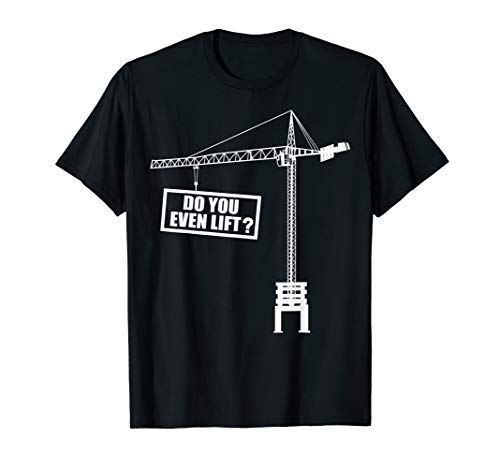 crane driver, crane, building crane, construction crane T-Shirt