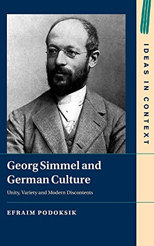 Georg Simmel and German Culture: Unity, Variety and Modern Discontents: 135