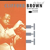The Best Of Clifford Brown-The Blue Note Years