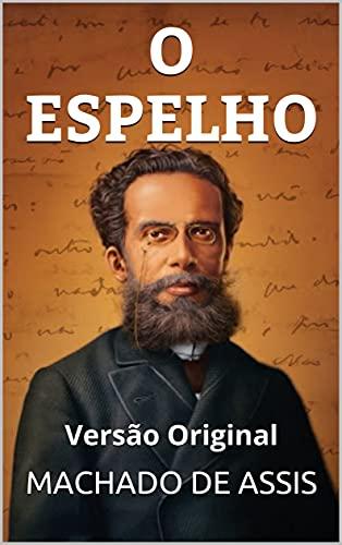 O ESPELHO: Versão Original