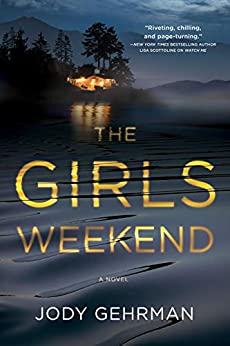 The Girls Weekend: A Novel by [Jody Gehrman]