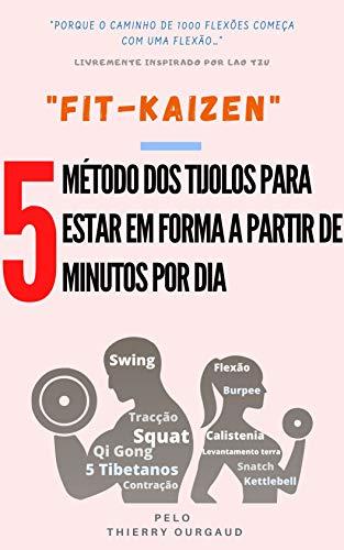 """O """"Fit-Kaizen"""" : O método dos tijolos para estar em forma a partir de 5 minutos por dia (Portuguese Edition)"""