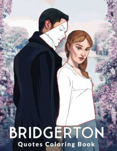 Bridgerton Quotes Coloring Book: The Unofficial Fan Coloring book based on the book series and TV show