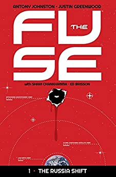 The Fuse Vol. 1: The Russia Shift by [Antony Johnston, Justin Greenwood]