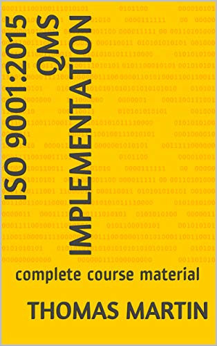 ISO 9001:2015 QMS Implementation: complete course material (English Edition)