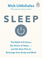 Sleep: Redefine Your Rest, for Success in Work, Sport and Life