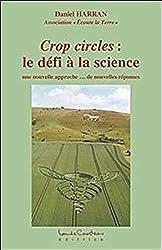 Crop circles - Le défi à la science de Daniel Harran