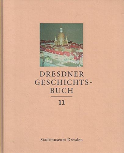 Dresdner Geschichtsbuch, Bd. 11