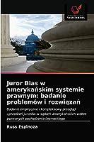 Juror Bias w amerykańskim systemie prawnym: badanie problemów i rozwiązań