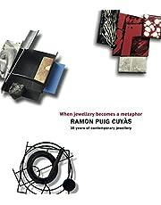 Ramon Puig Cuyàs, when jewellery becomes a metaphor: Quan la joia es fa metàfora. Cuando la joya se hace metáfora. (VARIOS)