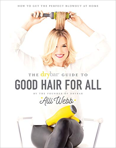 Drybar Guide to Good Hair for All: …
