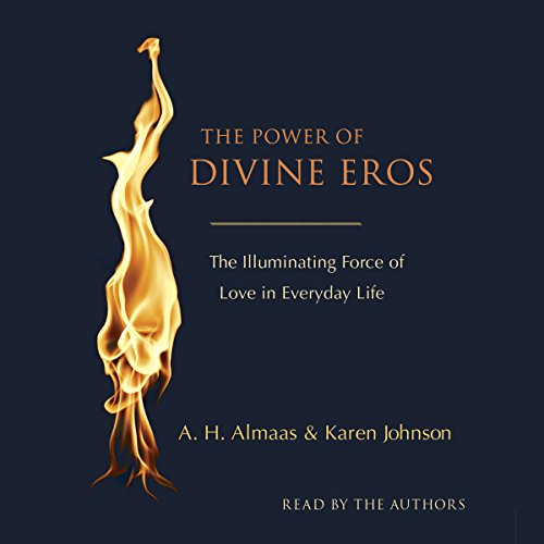 The Power of Divine Eros                   By:                                                                                                                                 A. H. Almaas,                                                                                        Karen Johnson                               Narrated by:                                                                                                                                 Karen Johnson,                                                                                        A. H. Almaas                      Length: 8 hrs and 59 mins     1 rating     Overall 4.0