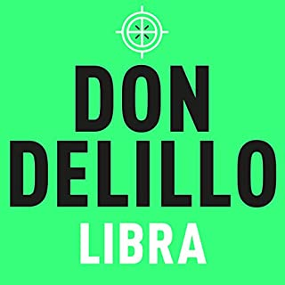 Libra                   By:                                                                                                                                 Don DeLillo                               Narrated by:                                                                                                                                 Michael Prichard                      Length: 18 hrs and 22 mins     10 ratings     Overall 4.5