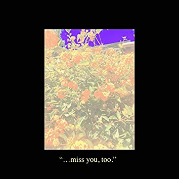 Miss You, Too: Episode 1