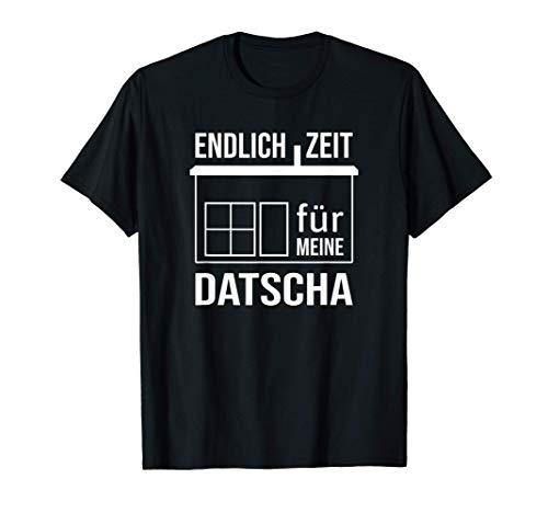 Endlich Zeit für meine Datscha Gartenhaus Wochenendhaus DDR T-Shirt