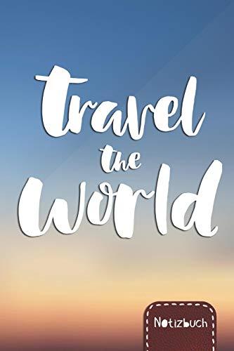Notizbuch: Travel the World | gepunktet, ca DIN A5, ohne Rand | für Ideen,...