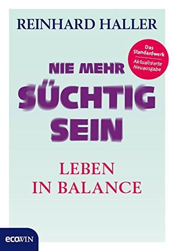Nie mehr süchtig sein: Leben in Balance