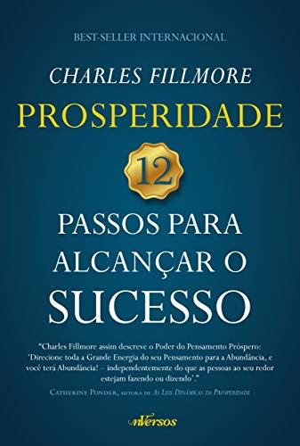 Prosperidade: 12 Passos para alcançar o Sucesso