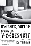 Don't Suck, Don't Die: Giving Up Vic Chesnutt (American Music Series)