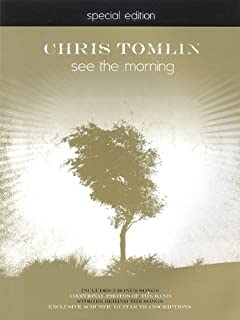 Chris Tomlin - See the Morning: Special Edition