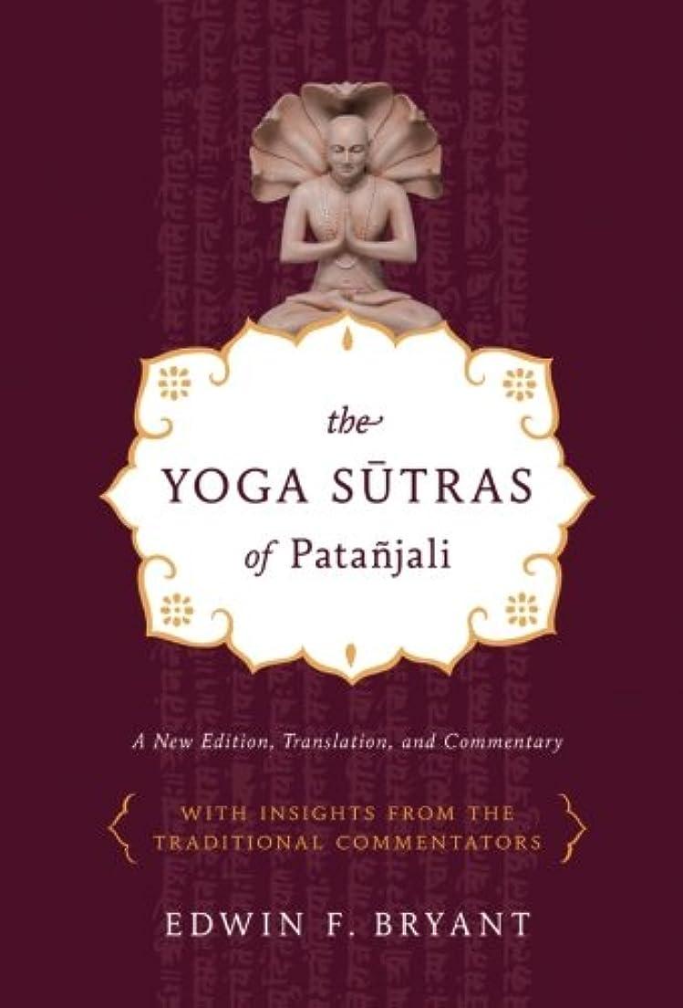 フェードアウト性別封筒The Yoga Sutras of Patanjali: A New Edition, Translation, and Commentary with Insights from the Traditional Commentators